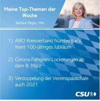 """Ist möglicherweise ein Bild von 1 Person und Text """"Meine Top-Themen der Woche Barbara Regitz, MdL 1) AWO Kreisverband Nürnberg e.V. e. feiert 00-jähriges Jubiläum 2) Corona-Fahrplan: Lockerungen ab dem 8. März 3) Verdoppelung der Vereinspauschale auch 2021 CSU*"""""""
