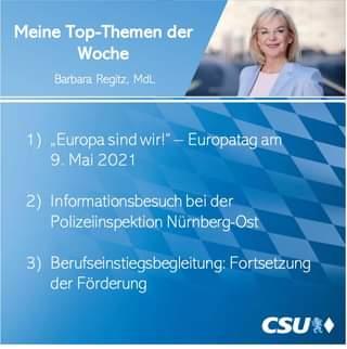 """Ist möglicherweise ein Bild von 1 Person und Text """"Meine Top-Themen der Woche Barbara Regitz, MdL 1) """"Europa sind wir!"""" Mai 2021 Europatag am 2) Informationsbesuch bei der der Polizeiinspektion Nürnberg-Ost 3) Berufseinstiegsbegleitung: Fortsetzung der Förderung CSU"""""""